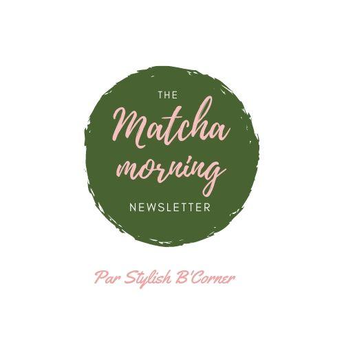 Ma Newsletter MatchaMorning